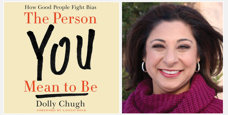 """Photo of author Dolly Chugh and her book """"The Person You Mean To Be"""""""