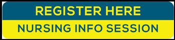 Register Here - Nursing Info Session